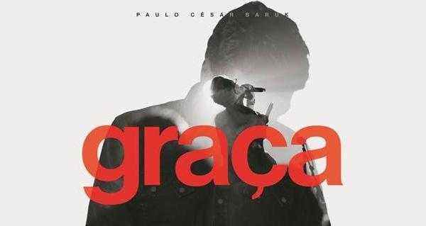 Baruk, Paulo Cesar Baruk, CD Graça ao vivo, Ouvir Cd Graça, Sony Music