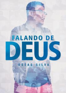 Oseas Silva - Falando de Deus
