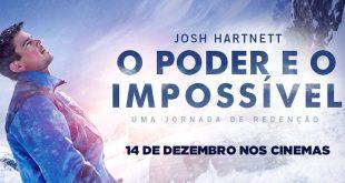 Baseado em uma história real e no livro de grande sucesso, O Poder e o Impossível estreia dia 14 de dezembro nos cinemas do Brasil