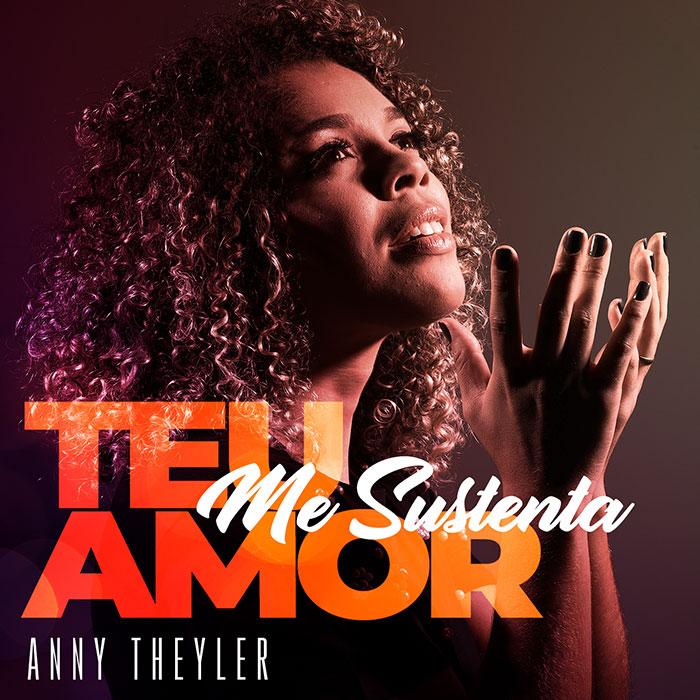 """Teu Amor Me Sustenta"" é o novo single da cantora Anny Theyler"