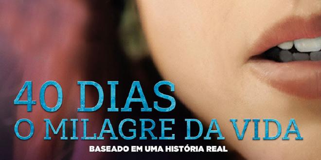 """""""40 Dias: O Milagre da Vida"""" chega aos cinemas em maio"""