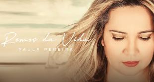 """Paula Pereira lança single """"Remos da Vida"""""""